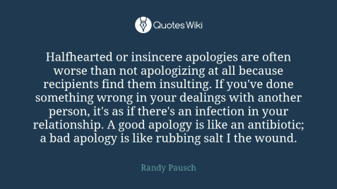 halfhearted_or_insincere_apologies_are_often_worse_than_not_apologizing_at_all_because_recipients_find_them_insulting_if_youve_475643
